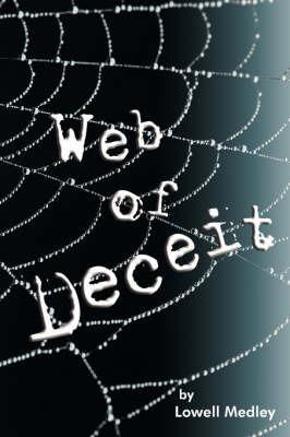 Web of Deceit by Lowell Medley