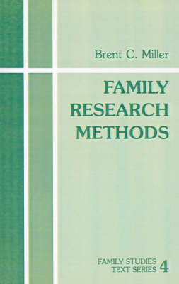 Family Research Methods by Brent C. Miller