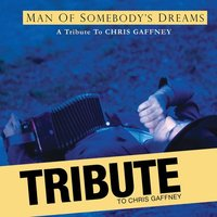 Chris Gaffney Tribute: The Man Of Somebody's Dreams by Dave Alvin