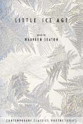 Little Ice Age by Maureen Seaton