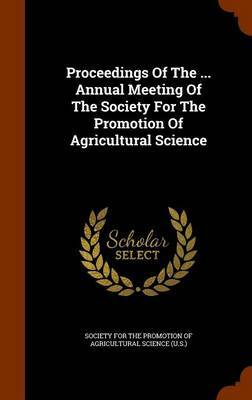 Proceedings of the ... Annual Meeting of the Society for the Promotion of Agricultural Science