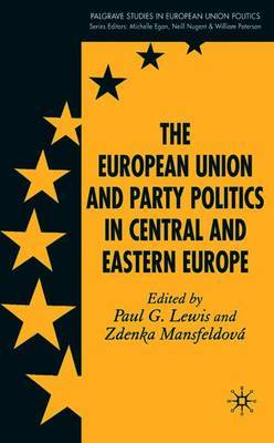 The European Union and Party Politics in Central and Eastern Europe by P Lewis image