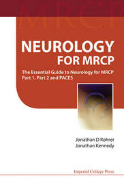 Neurology For Mrcp: The Essential Guide To Neurology For Mrcp Part 1, Part 2 And Paces by Jonathan D. Rohrer
