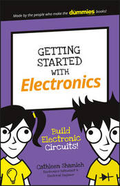 Getting Started with Electronics by Cathleen Shamieh