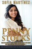 Penny Stocks: How to Find Penny Stocks That Can Make Millions... by Sofia Martinez
