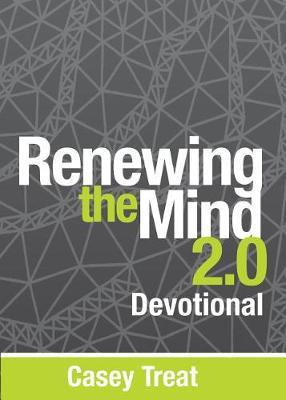 Renewing the Mind 2.0 Devotional by Casey Treat