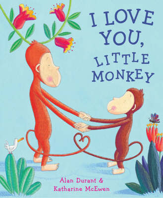 I Love You, Little Monkey by Alan Durant image