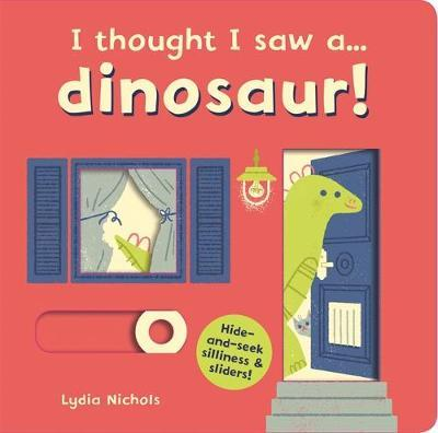I thought I saw a... dinosaur! by Ruth Symons