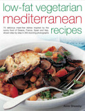 Low-fat Vegetarian Mediterranean Recipes: 75 Delicious Dishes Inspired by the Sunny Food of the Mediterranean, Adapted for Today's Low-fat Lifestyle, Shown Step-by-step by Anne Sheasby