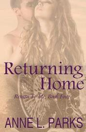 Returning Home by Anne L Parks