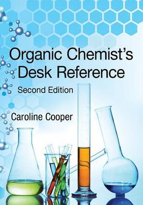 Organic Chemist's Desk Reference, Second Edition by Caroline Cooper