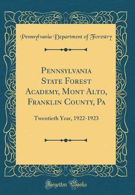 Pennsylvania State Forest Academy, Mont Alto, Franklin County, Pa by Pennsylvania Department of Forestry