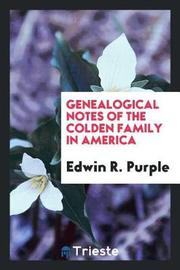 Genealogical Notes of the Colden Family in America by Edwin R Purple image