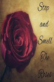 Stop and Smell The Roses by Mj Brown image