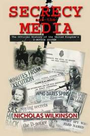 Secrecy and the Media by Nicholas John Wilkinson image