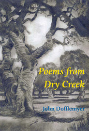 Poems from Dry Creek by John Dofflemyer image