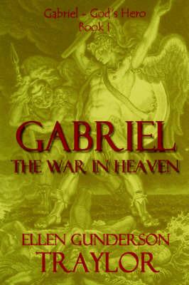 Gabriel - The War in Heaven by Ellen, G. Traylor image