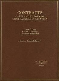 Contracts, Cases and Theory of Contractual Obligation by James Hogg