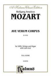 Ave Verum Corpus, K. 618: Satb (Orch.) (Full Score) (Latin Language Edition), Full Score