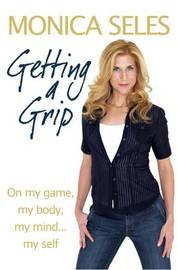 Getting a Grip by Monica Seles image
