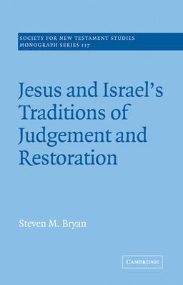 Society for New Testament Studies Monograph Series: Series Number 117 by Steven M. Bryan
