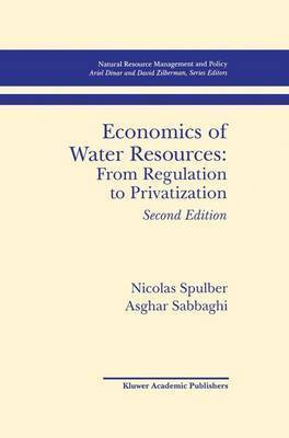 Economics of Water Resources: From Regulation to Privatization by Nicolas Spulber