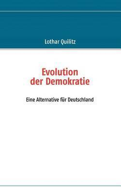 Evolution Der Demokratie by Lothar Quilitz