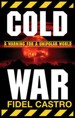 Cold War by Fidel Castro