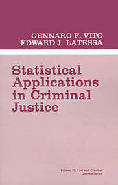 Statistical Applications in Criminal Justice by Gennaro F. Vito