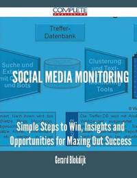 Social Media Monitoring - Simple Steps to Win, Insights and Opportunities for Maxing Out Success by Gerard Blokdijk image