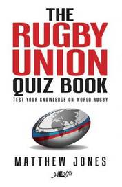 Rugby Union Quiz Book, The by Matthew Jones
