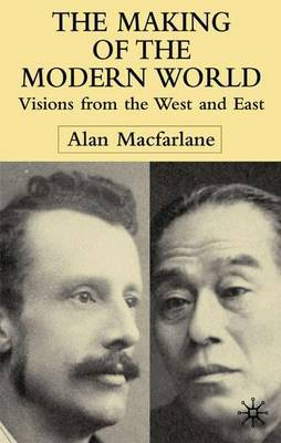 The Making of the Modern World by A. Macfarlane