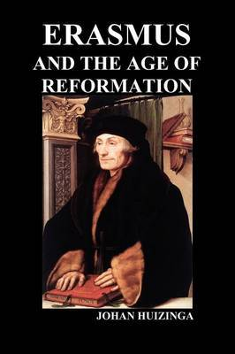 Erasmus and the Age of Reformation (Paperback) by Johan Huizinga