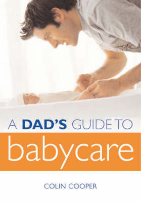 A Dad's Guide to Babycare by Colin Cooper image