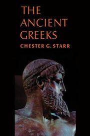 The Ancient Greeks by Chester G. Starr