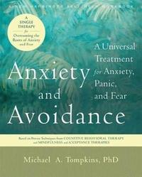 Anxiety and Avoidance by Michael A. Tompkins