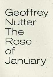The Rose of January by Geoffrey Nutter