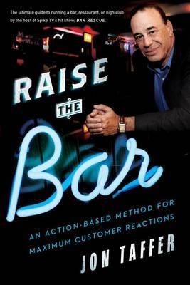 Raise the Bar by Jon Taffer