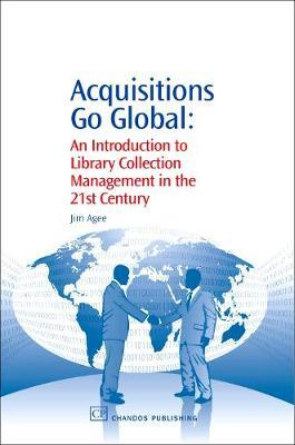 Acquisitions Go Global by Jim Agee