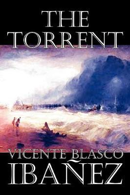 The Torrent by Vicente Blasco Ib'anez image