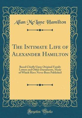 The Intimate Life of Alexander Hamilton by Allan McLane Hamilton image