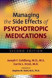 Managing the Side Effects of Psychotropic Medications by Joseph F Goldberg