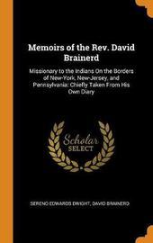 Memoirs of the Rev. David Brainerd by Sereno Edwards Dwight