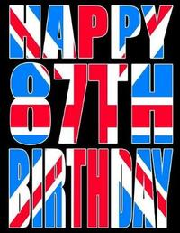 Happy 87th Birthday by Level Up Designs