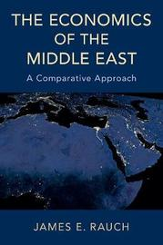 The Economics of the Middle East by James E. Rauch