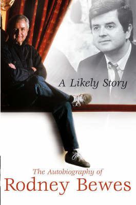 A Likely Story: The Autobiography of Rodney Bewes by Rodney Bewes image