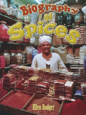 Biography of Spices by Ellen Rodger image