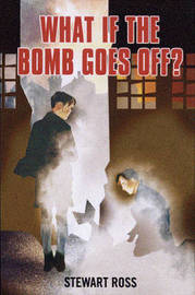 What If the Bomb Goes Off? by Stewart Ross image