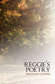 Reggie's Poetry by Reginald Carter