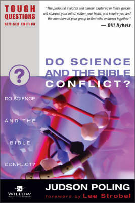 Do Science and the Bible Conflict? by Judson Poling